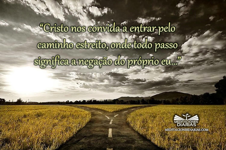 O caminho que conduz para a vida