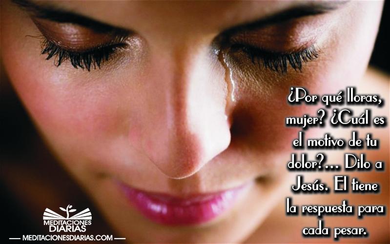 Mujer, ¿por qué lloras?