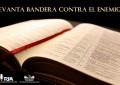 LEVANTA BANDERA CONTRA EL ENEMIGO