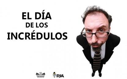 EL DÍA DE LOS INCRÉDULOS