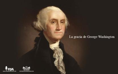 LA GRACIA DE GEORGE WASHINGTON