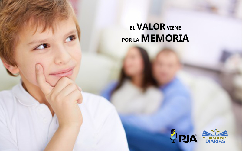 EL VALOR VIENE POR LA MEMORIA