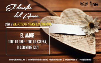 DÍA 7: EL AMOR CREE LO MEJOR