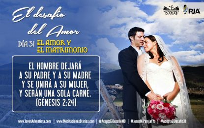 DÍA 31: EL AMOR Y EL MATRIMONIO