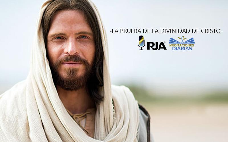 La Prueba De LA Divinidad De Cristo.