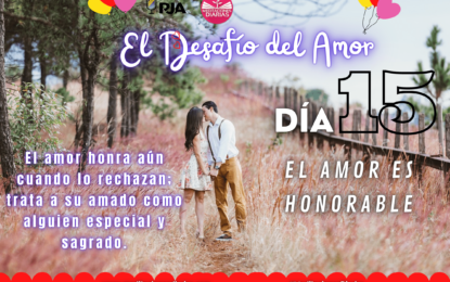 DÍA 15: EL AMOR ES HONORABLE