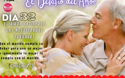 DÍA 32: EL AMOR SATISFACE LAS NECESIDADES SEXUALES