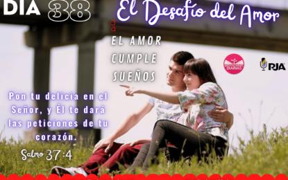 DÍA 38: EL AMOR CUMPLE SUEÑOS